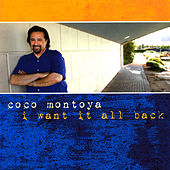 I Want It All Back de Coco Montoya