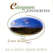 Evergreen Favourites - Volume 1 by John Kerr