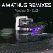 Amathus Remixes Volume 3 - DJG by Various Artists