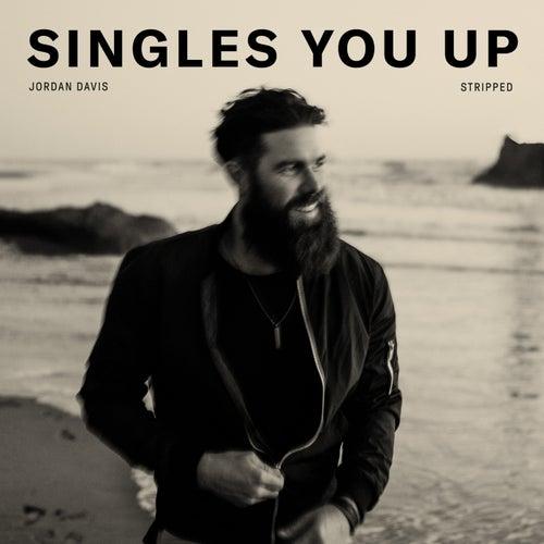 Singles You Up (Stripped) by Jordan Davis