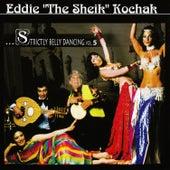 "Strictly Belly Dancing Volume 5 by Eddie ""the Sheik"" Kochak"