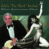 "Silver Anniversary Album by Eddie ""the Sheik"" Kochak"