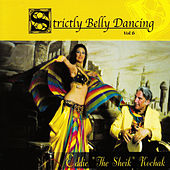 "Strictly Belly Dancing Volume 6 by Eddie ""the Sheik"" Kochak"