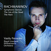 Rachmaninov: Symphonic Dances, The Isle of the Dead & The Rock by Royal Liverpool Philharmonic Orchestra