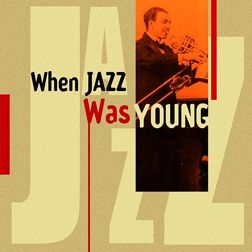 When Jazz Was Young by Various Artists