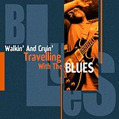 Walkin' And Cryin' (Travelling With The Blues) by Various Artists