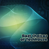 Best Choices of Techhouse by Various Artists
