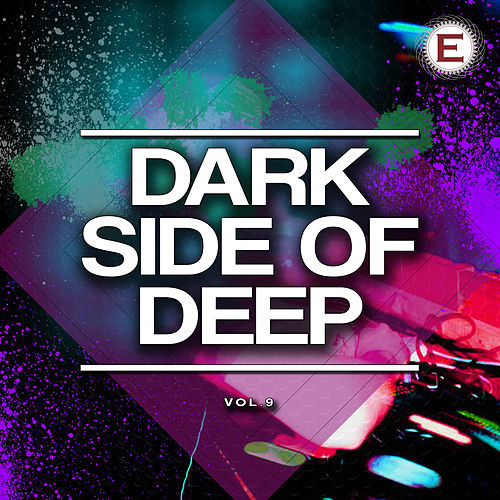 Dark Side of Deep, Vol. 9 by Various Artists
