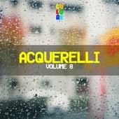 Acquerelli, Vol. 8 von Various Artists