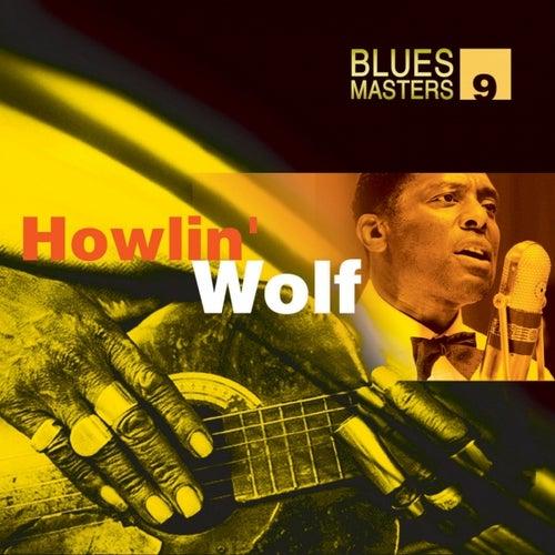 Blues Masters Vol. 9 (Howlin' Wolf) by Howlin' Wolf