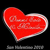Dammi solo un minuto (San Valentino 2010) by Various Artists