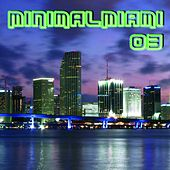 MinimalMiami 03 by Various Artists