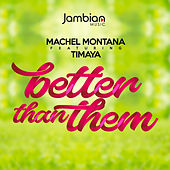 Better Than Them by Machel Montano