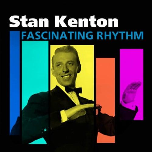 Fascinating Rhythm (The Stan Kenton Story) by Stan Kenton