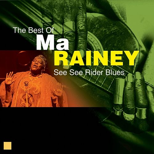 See See Rider Blues (The Best Of) by Ma Rainey