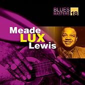 Blues Masters Vol. 18 (Meade Lux Lewis) by Meade