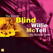 My Baby's Gone (The Best Of) by Blind Willie McTell