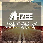 Don't Give Up von Ahzee