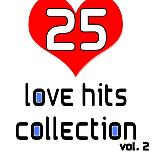 25 Love Hits Collection Vol. 2 by Various Artists