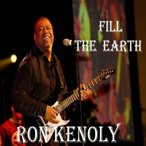 Fill the Earth (Single) by Ron Kenoly