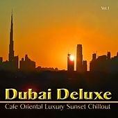Dubai Deluxe (Cafe Oriental Luxury Sunset del Mar) by Various Artists