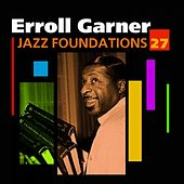 Jazz Foundations Vol. 27 de Erroll Garner