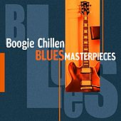 Boogie Chillen (Blues Masterpieces) by Various Artists