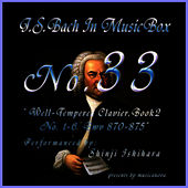 Bach In Musical Box 33 / The Well-Tempered Clavier Book 2, 1-6 BWV  870-875 by Shinji Ishihara