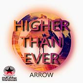 Higher Than Ever by Arrow