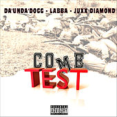 Come Test de Da 'Unda' Dogg