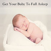 Get Your Baby To Fall Asleep by Baby Sweet Dream (1)