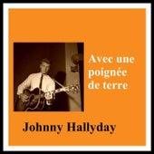Avec une poignée de terre de Johnny Hallyday