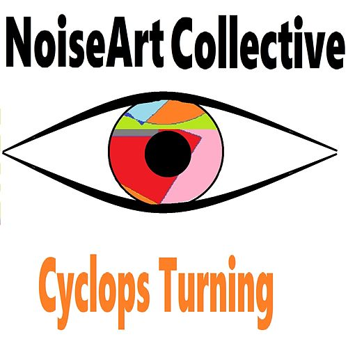 Cyclops Turning by NoiseArt Collective
