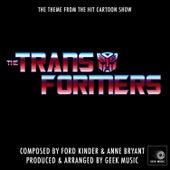 The Transformers - Cartoon Show - Main Theme by Geek Music