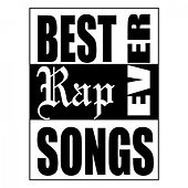 Best Rap Songs Ever by Various Artists