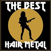 The Best Hair Metal by Various Artists