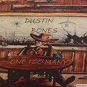 One Too Many by Dustin Bones
