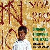 Singing Through the Wall. Songs for Western Sahara von Various Artists