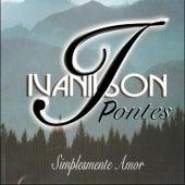 Simplesmente Amor de Ivanilson Pontes