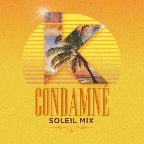 Condamné (Soleil Mix) de IK TLF