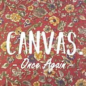 Once Again by Canvas