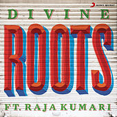 Roots by Divine