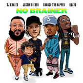 No Brainer (feat. Justin Bieber, Chance the Rapper & Quavo) by DJ Khaled