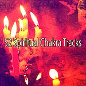 52 Spiritual Chakra Tracks von Lullabies for Deep Meditation