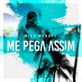 Me Pega Assim by Mika Mendes