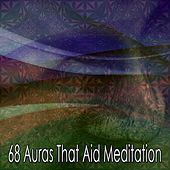 68 Auras That Aid Meditation von Lullabies for Deep Meditation
