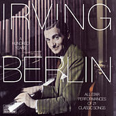 Irving Berlin:  A Hundred Years by Irving Berlin
