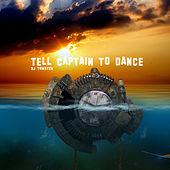 Tell Captain To Dance by Dj tomsten