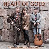 Those Were the Days, Vol. 7 de Heart Of Gold