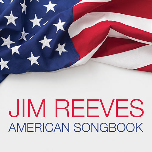 Jim Reeves American Songbook by Jim Reeves